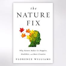 The Nature Fix book by Florence Williams.