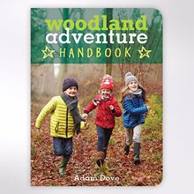 Woodland Adventure Handbook by Adam Dove