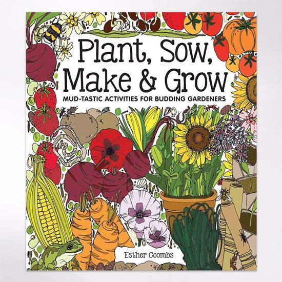 Plant, Sow, Make & Grow - Inspire little ones to get green fingers